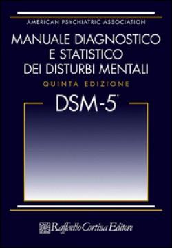 dsm-5-manuale-diagnostico-e-statistico-dei-disturbi-mentali